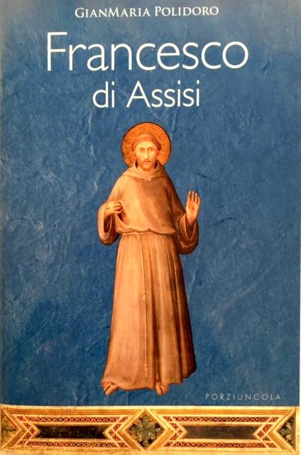 Libro Francesco di Assisi Padre GianMaria Polidoro