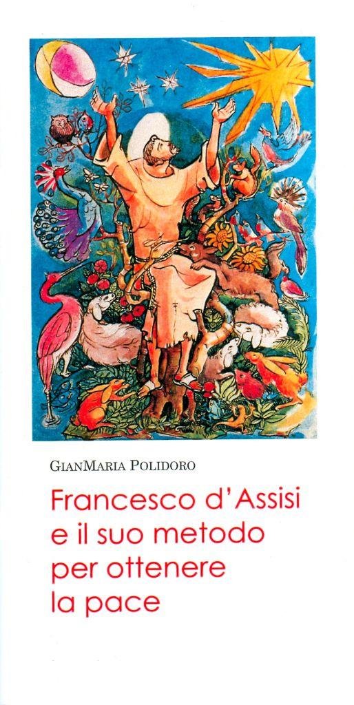 Francesco d'Assisi e il suo metodo per ottenere la pace